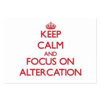 Keep calm and focus on ALTERCATION Business Cards