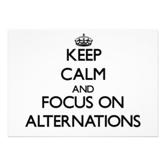 Keep Calm And Focus On Alternations Invite