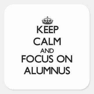 Keep Calm And Focus On Alumnus Square Sticker