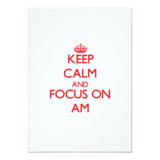 Keep calm and focus on AM 5x7 Paper Invitation Card