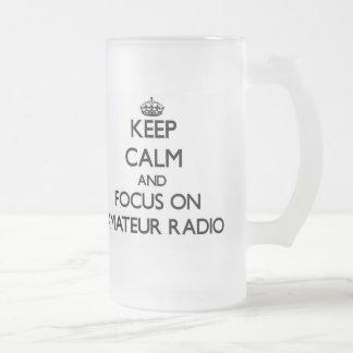 Keep calm and focus on Amateur Radio Beer Mug