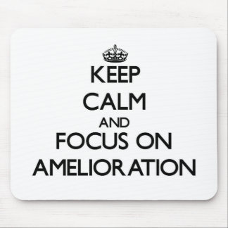 Keep Calm And Focus On Amelioration Mouse Pad