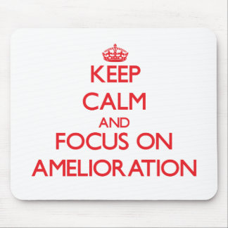 Keep calm and focus on AMELIORATION Mousepad