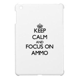 Keep Calm And Focus On Ammo iPad Mini Case