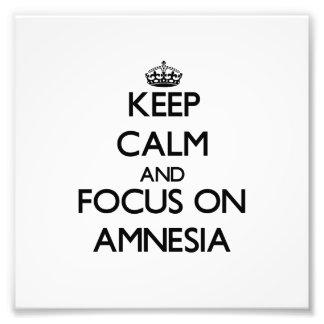 Keep Calm And Focus On Amnesia Photo