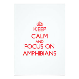 Keep calm and focus on AMPHIBIANS 5x7 Paper Invitation Card