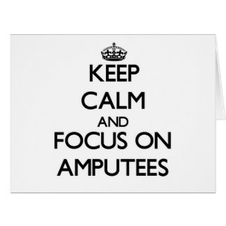 Keep Calm And Focus On Amputees Large Greeting Card