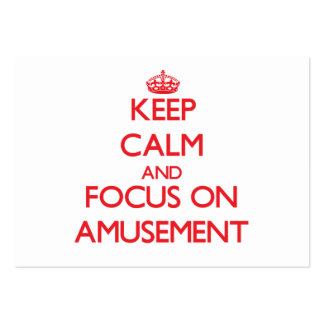 Keep calm and focus on AMUSEMENT Business Card Templates