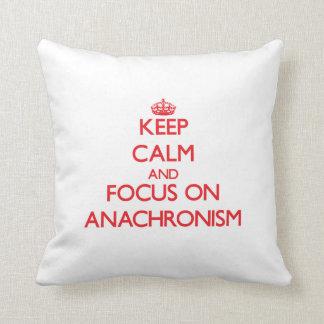 Keep calm and focus on ANACHRONISM Throw Pillows