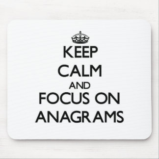 Keep Calm And Focus On Anagrams Mouse Pad