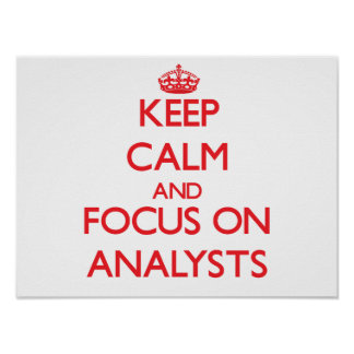 Keep calm and focus on ANALYSTS Print