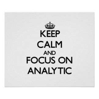 Keep Calm And Focus On Analytic Posters