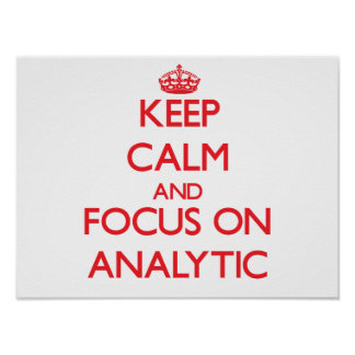 Keep calm and focus on ANALYTIC Print
