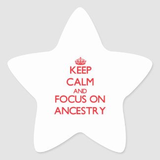Keep calm and focus on ANCESTRY Star Sticker