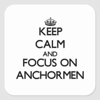 Keep Calm And Focus On Anchormen Sticker