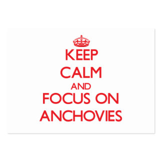 Keep calm and focus on ANCHOVIES Business Cards