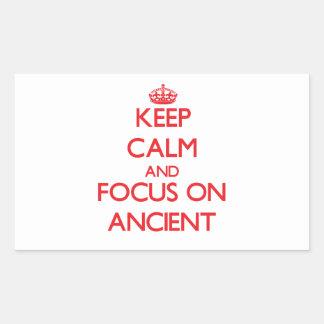 Keep calm and focus on ANCIENT Rectangular Sticker