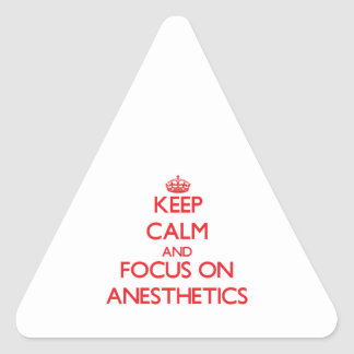 Keep calm and focus on ANESTHETICS Stickers