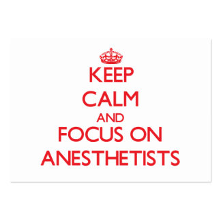 Keep calm and focus on ANESTHETISTS Large Business Card