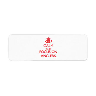 Keep calm and focus on ANGLERS Return Address Labels