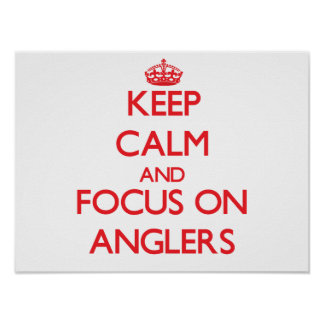 Keep calm and focus on ANGLERS Posters