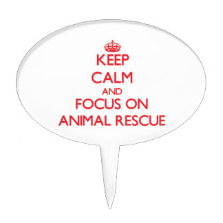 Keep calm and focus on Animal Rescue Cake Toppers