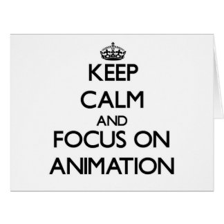 Keep Calm And Focus On Animation Large Greeting Card