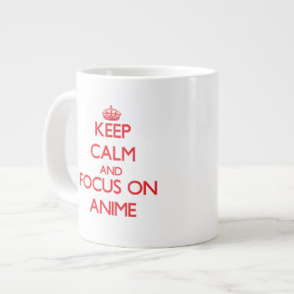 Keep calm and focus on Anime 20 Oz Large Ceramic Coffee Mug
