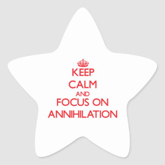 Keep calm and focus on ANNIHILATION Sticker