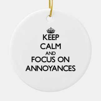 Keep Calm And Focus On Annoyances Double-Sided Ceramic Round Christmas Ornament