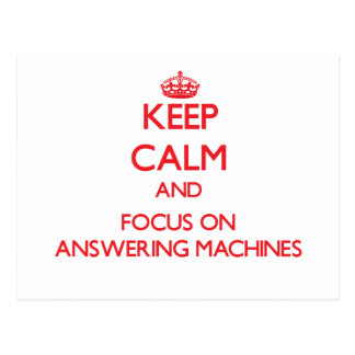 Keep calm and focus on ANSWERING MACHINES Postcards