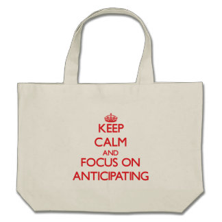 Keep calm and focus on ANTICIPATING Canvas Bag