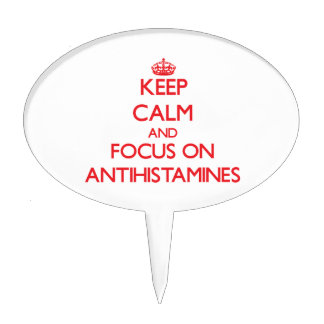 Keep calm and focus on ANTIHISTAMINES Cake Topper
