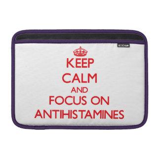 Keep calm and focus on ANTIHISTAMINES Sleeve For MacBook Air
