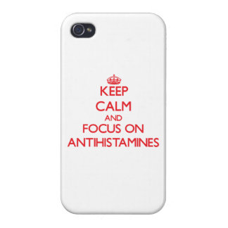 Keep calm and focus on ANTIHISTAMINES iPhone 4/4S Cases