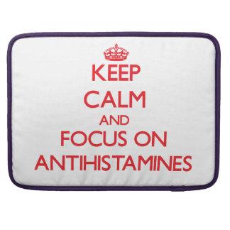 Keep calm and focus on ANTIHISTAMINES Sleeves For MacBooks