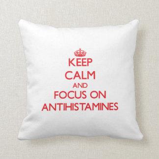 Keep calm and focus on ANTIHISTAMINES Pillows