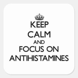 Keep Calm And Focus On Antihistamines Square Stickers