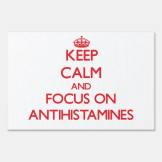 Keep calm and focus on ANTIHISTAMINES Signs