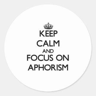 Keep Calm And Focus On Aphorism Round Sticker