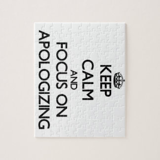 Keep Calm And Focus On Apologizing Puzzles