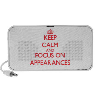 Keep calm and focus on APPEARANCES Laptop Speaker