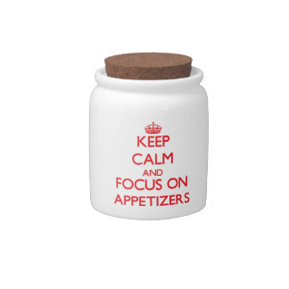 Keep calm and focus on APPETIZERS Candy Jars