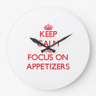 Keep calm and focus on APPETIZERS Wall Clocks