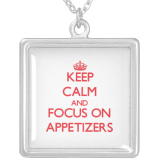 Keep calm and focus on APPETIZERS Custom Necklace