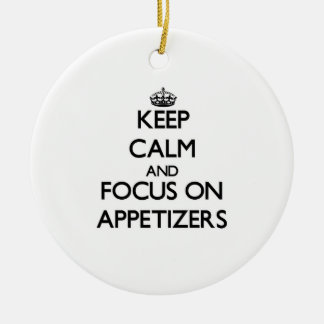 Keep Calm And Focus On Appetizers Christmas Ornament