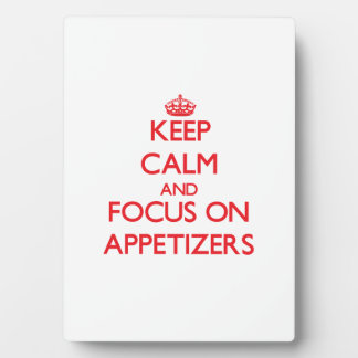 Keep calm and focus on APPETIZERS Plaques