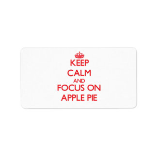 Keep Calm and focus on Apple Pie Personalized Address Label