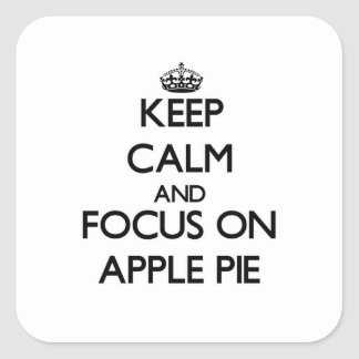 Keep Calm and focus on Apple Pie Stickers