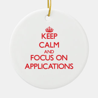 Keep calm and focus on APPLICATIONS Christmas Tree Ornament